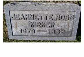 ROSS KIRKER, JEANNETTE - Adams County, Ohio | JEANNETTE ROSS KIRKER - Ohio Gravestone Photos