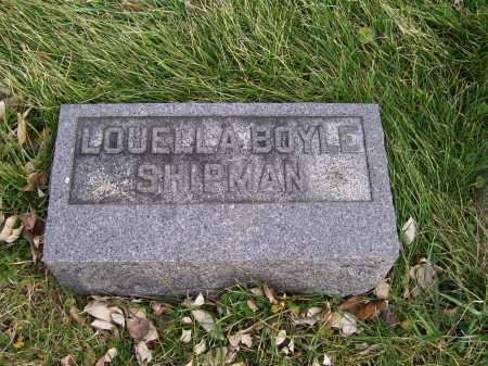 BOYLE SHIPMAN, LOUELLA - Adams County, Ohio | LOUELLA BOYLE SHIPMAN - Ohio Gravestone Photos