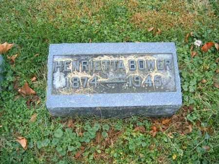 BOWER, HENRIETTA - Brown County, Ohio | HENRIETTA BOWER - Ohio Gravestone Photos