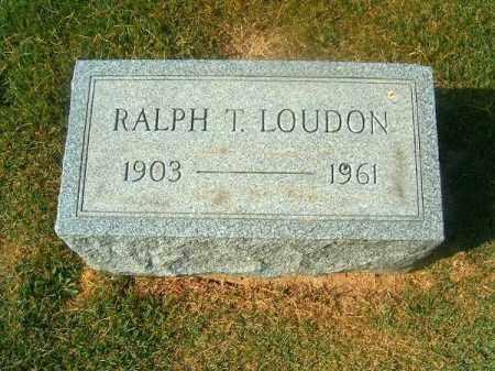 LOUDON, RALPH  T - Brown County, Ohio | RALPH  T LOUDON - Ohio Gravestone Photos