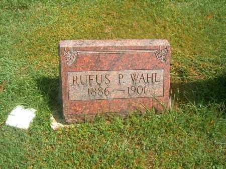 WAHL, RUFUS    P - Brown County, Ohio   RUFUS    P WAHL - Ohio Gravestone Photos