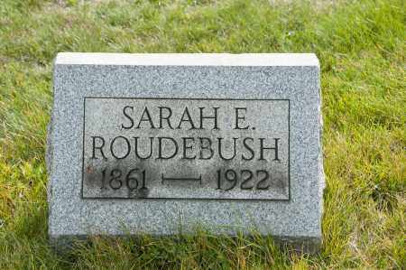ROUDEBUSH, SARAH ELLA - Carroll County, Ohio | SARAH ELLA ROUDEBUSH - Ohio Gravestone Photos