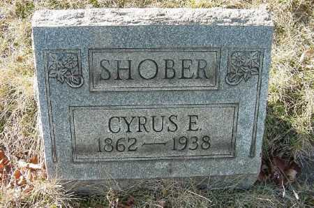 SHOBER, CYRUS E. - Carroll County, Ohio | CYRUS E. SHOBER - Ohio Gravestone Photos