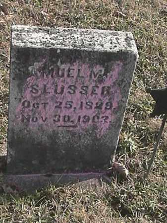 SLUSSER, SAMUEL M. - Champaign County, Ohio | SAMUEL M. SLUSSER - Ohio Gravestone Photos