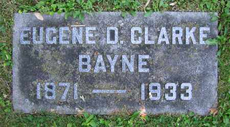 BAYNE, EUGENE D. CLARKE - Clark County, Ohio | EUGENE D. CLARKE BAYNE - Ohio Gravestone Photos