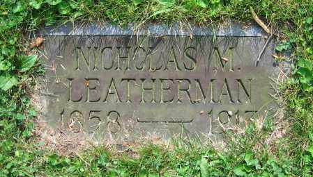 LEATHERMAN, NICHOLAS M. - Clark County, Ohio | NICHOLAS M. LEATHERMAN - Ohio Gravestone Photos