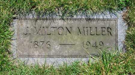 MILLER, J. MILTON - Clark County, Ohio | J. MILTON MILLER - Ohio Gravestone Photos