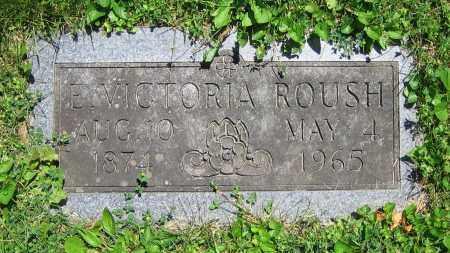 ROUSH, E. VICTORIA - Clark County, Ohio | E. VICTORIA ROUSH - Ohio Gravestone Photos