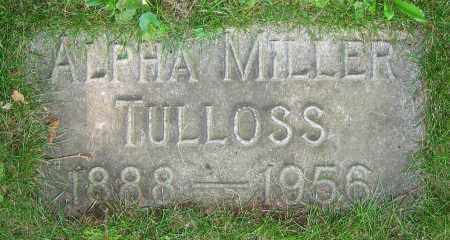 MILLER TULLOSS, ALPHA - Clark County, Ohio | ALPHA MILLER TULLOSS - Ohio Gravestone Photos