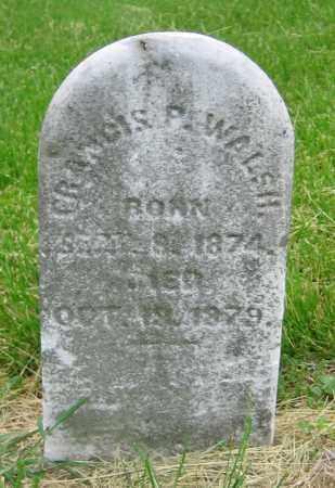 WALSH, FRANCIS P. - Clark County, Ohio | FRANCIS P. WALSH - Ohio Gravestone Photos