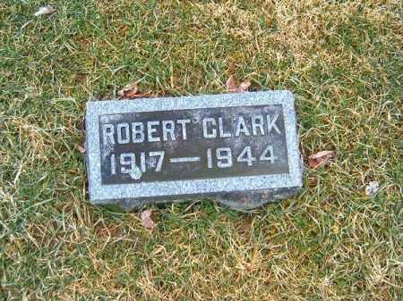 CLARK, ROBERT - Clermont County, Ohio | ROBERT CLARK - Ohio Gravestone Photos