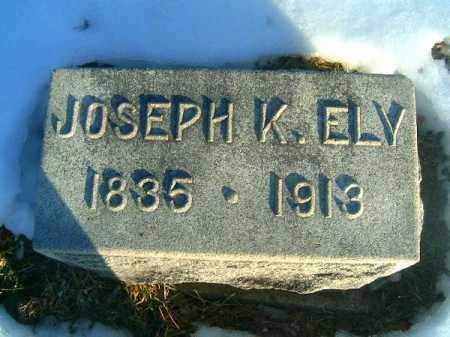 ELY, JOSEPH  K - Clermont County, Ohio | JOSEPH  K ELY - Ohio Gravestone Photos