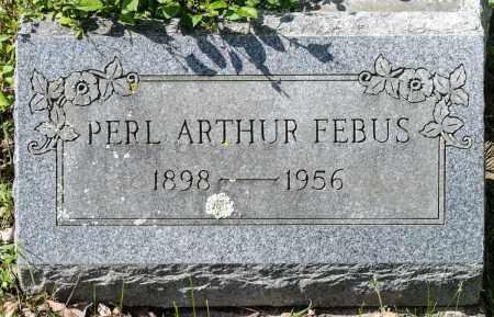 FEBUS, PERL ARTHUR - Crawford County, Ohio | PERL ARTHUR FEBUS - Ohio Gravestone Photos
