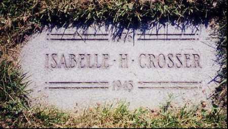 CROSSER, ISABELLA, H. - Cuyahoga County, Ohio | ISABELLA, H. CROSSER - Ohio Gravestone Photos
