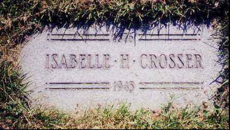 CROSSER, ISABELLA, H. - Cuyahoga County, Ohio | ISABELLA, H. CROSSER - Ohio Gravestone Photos