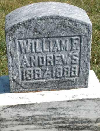 ANDREWS, WILLIAM F. - Darke County, Ohio   WILLIAM F. ANDREWS - Ohio Gravestone Photos