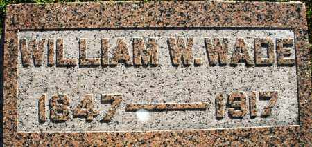 WADE, WILLIAM W. - Darke County, Ohio | WILLIAM W. WADE - Ohio Gravestone Photos