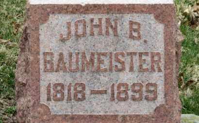 BAUMEISTER, JOHN B. - Erie County, Ohio | JOHN B. BAUMEISTER - Ohio Gravestone Photos