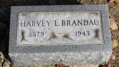 BRANDAU, HARVEY L. - Erie County, Ohio | HARVEY L. BRANDAU - Ohio Gravestone Photos
