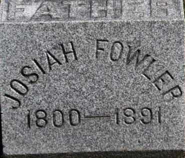 FOWLER, JOSIAH - Erie County, Ohio | JOSIAH FOWLER - Ohio Gravestone Photos