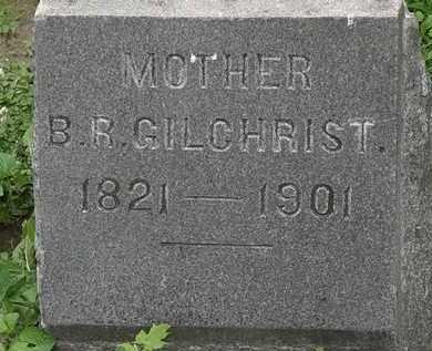 GILCHRIST, B. R. - Erie County, Ohio   B. R. GILCHRIST - Ohio Gravestone Photos