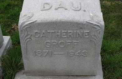 GROFF, CATHERINE - Erie County, Ohio | CATHERINE GROFF - Ohio Gravestone Photos