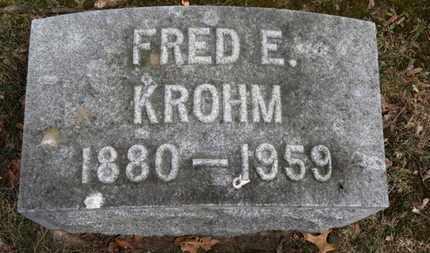 KROHM, FRED E. - Erie County, Ohio   FRED E. KROHM - Ohio Gravestone Photos