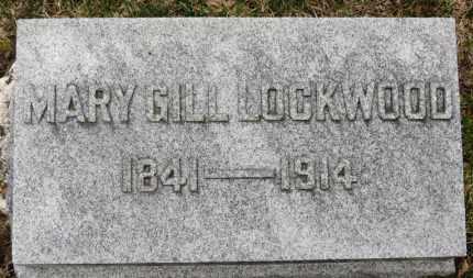 GILL LOCKWOOD, MARY - Erie County, Ohio | MARY GILL LOCKWOOD - Ohio Gravestone Photos