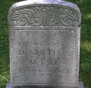 MCFALL, HENRIETTA A. - Erie County, Ohio | HENRIETTA A. MCFALL - Ohio Gravestone Photos