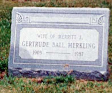 BALL MERKLING, GERTRUDE - Erie County, Ohio | GERTRUDE BALL MERKLING - Ohio Gravestone Photos