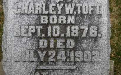 TOFT, CHARLEY W. - Erie County, Ohio | CHARLEY W. TOFT - Ohio Gravestone Photos