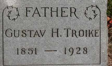 TROIKE, GUSTAV H. - Erie County, Ohio | GUSTAV H. TROIKE - Ohio Gravestone Photos