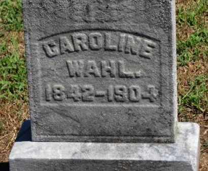 WAHL, CAROLINE - Erie County, Ohio   CAROLINE WAHL - Ohio Gravestone Photos