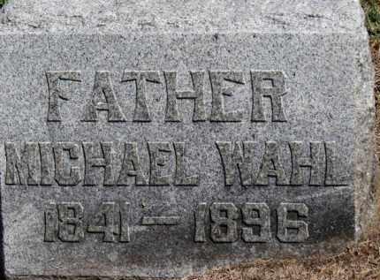 WAHL, MICHAEL - Erie County, Ohio   MICHAEL WAHL - Ohio Gravestone Photos