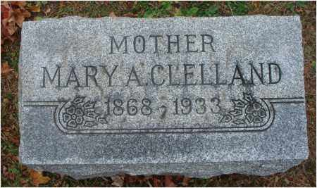 CLELLAND, MARY A. - Fairfield County, Ohio | MARY A. CLELLAND - Ohio Gravestone Photos