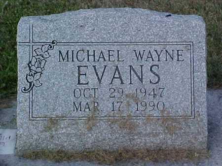 EVANS, MICHAEL WAYNE - Fayette County, Ohio | MICHAEL WAYNE EVANS - Ohio Gravestone Photos