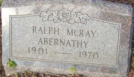 ABERNATHY, RALPH MCRAY - Franklin County, Ohio | RALPH MCRAY ABERNATHY - Ohio Gravestone Photos