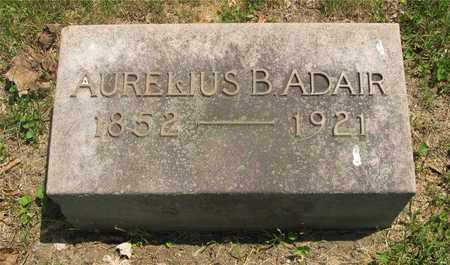 ADAIR, AURELIUS B. - Franklin County, Ohio | AURELIUS B. ADAIR - Ohio Gravestone Photos
