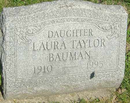 TAYLOR BAUMAN, LAURA - Franklin County, Ohio | LAURA TAYLOR BAUMAN - Ohio Gravestone Photos