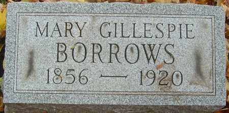 GILLESPIE BORROWS, MARY - Franklin County, Ohio | MARY GILLESPIE BORROWS - Ohio Gravestone Photos