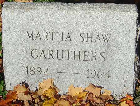 SHAW CARUTHERS, MARTHA - Franklin County, Ohio | MARTHA SHAW CARUTHERS - Ohio Gravestone Photos