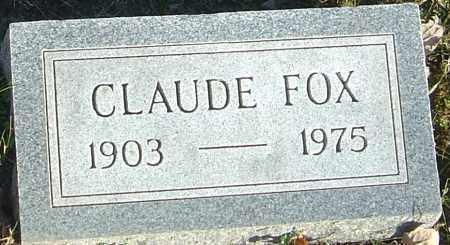 FOX, CLAUDE - Franklin County, Ohio | CLAUDE FOX - Ohio Gravestone Photos