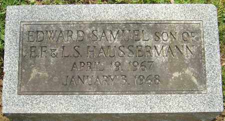 HAUSSERMANN, EDWARD SAMUEL - Franklin County, Ohio | EDWARD SAMUEL HAUSSERMANN - Ohio Gravestone Photos