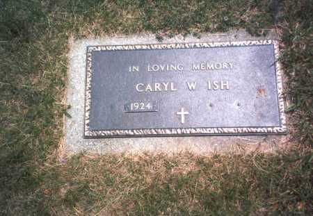 ISH, CARYL W. - Franklin County, Ohio | CARYL W. ISH - Ohio Gravestone Photos