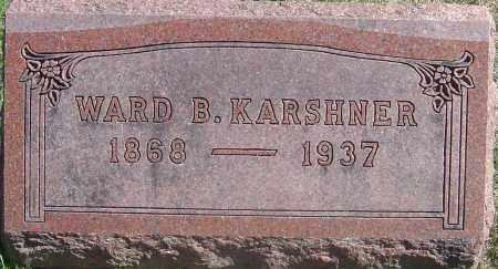 KARSHNER, WARD B - Franklin County, Ohio | WARD B KARSHNER - Ohio Gravestone Photos