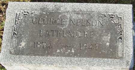 LATREMORE, GEORGE NELSON - Franklin County, Ohio | GEORGE NELSON LATREMORE - Ohio Gravestone Photos