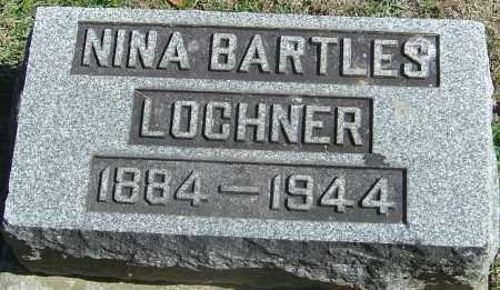 BARTLES LOCHNER, NINA - Franklin County, Ohio | NINA BARTLES LOCHNER - Ohio Gravestone Photos