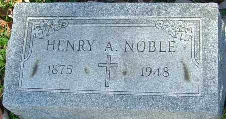 NOBLE, HENRY A - Franklin County, Ohio | HENRY A NOBLE - Ohio Gravestone Photos