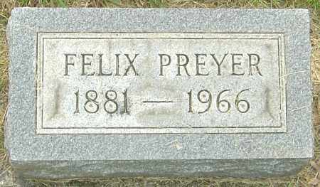 PREYER, FELIX - Franklin County, Ohio | FELIX PREYER - Ohio Gravestone Photos