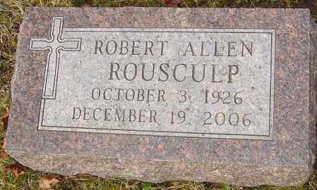 ROUSCULP, ROBERT ALLEN - Franklin County, Ohio   ROBERT ALLEN ROUSCULP - Ohio Gravestone Photos